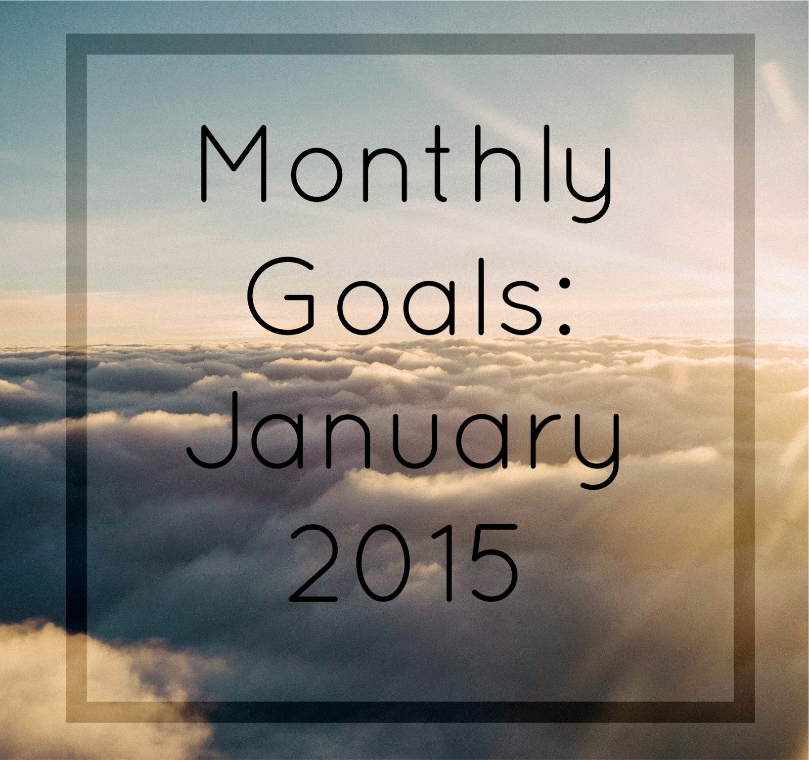 Monthly Goals: January 2015