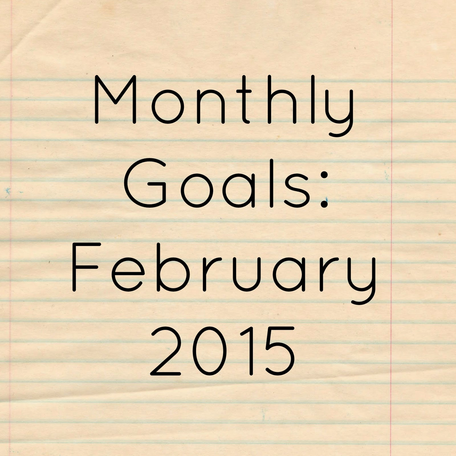 Monthly Goals: February 2015